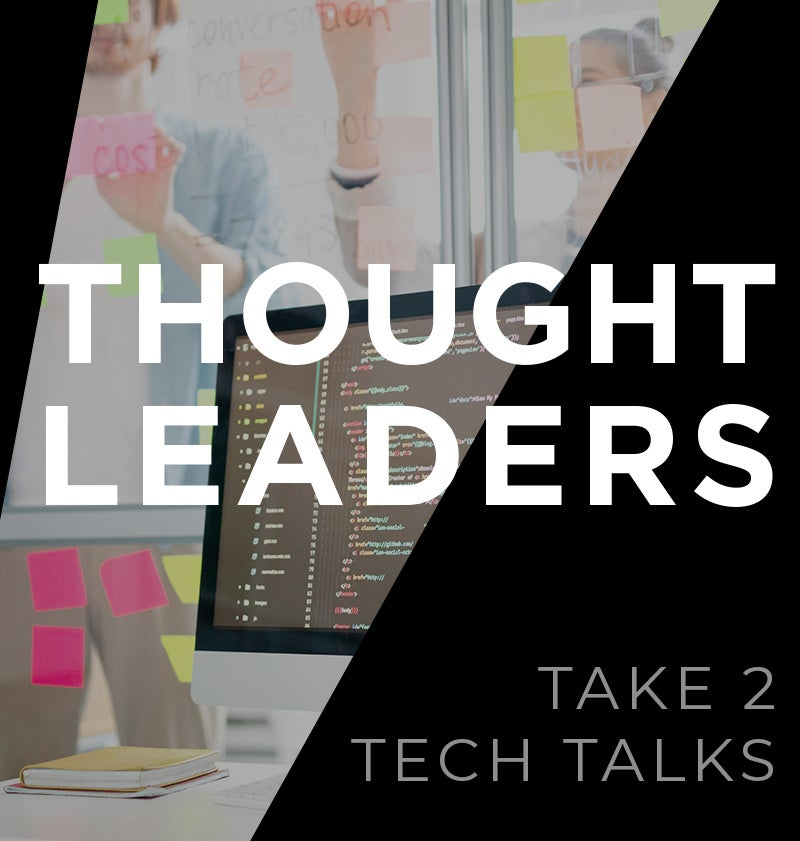 More Info for Thought Leaders - Tech Talks: Take 2 with Kevin Willis